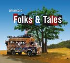 Folks & Tales – amarcord - Folksongs from around the world