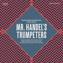 Mr. Handels Trumpeters - Barocktrompeten Ensemble Berlin